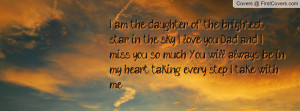 daughter of the brightest star in the sky... I love you Dad and I miss ...