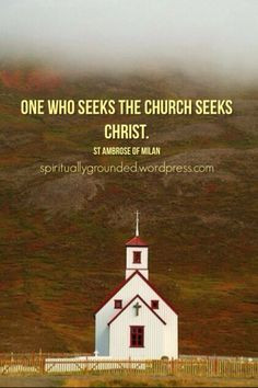 Seek the Church, Seek Christ St Ambrose of Milan Orthodox quote More