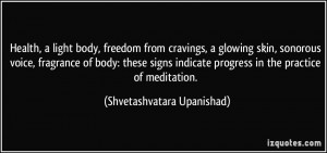 Health, a light body, freedom from cravings, a glowing skin, sonorous ...