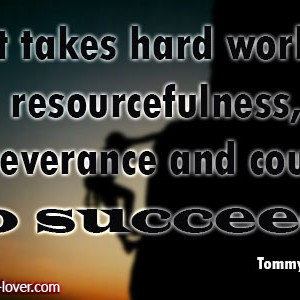 it-takes-hard-work-resourcefulness-perseverance-and-courage-to-succeed ...