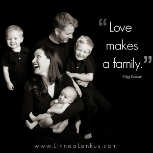 Inspirational quote, love makes a family