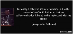 Personally, I believe in self-determination, but in the context of one ...