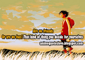 Monkey D. Luffy quotes