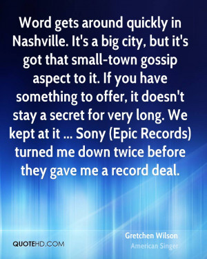 Word gets around quickly in Nashville. It's a big city, but it's got ...