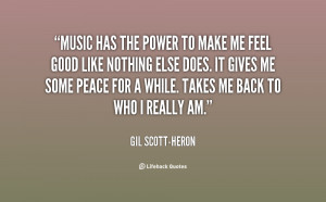 quote-Gil-Scott-Heron-music-has-the-power-to-make-me-138356_2.png