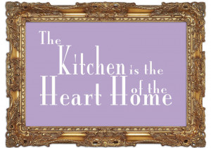 Show details for Kitchen Quote The Kitchen Is The Heart Of The Home 2 ...