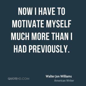 walter-jon-williams-walter-jon-williams-now-i-have-to-motivate-myself ...