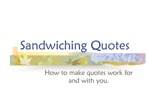Quote Sandwich Example