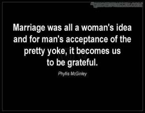 ... was all a womans idea and for mans acceptance of the pretty yoke quote
