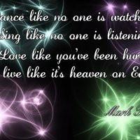 ... like no one is listening photo: Mark Twain Quote MarkTwainquote.jpg