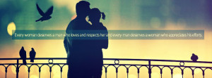 Every woman deserves a man who loves and respects her and every man ...