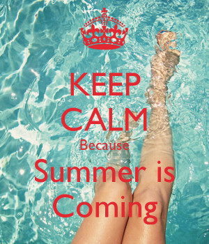 Keep calm summer is coming quote with picture