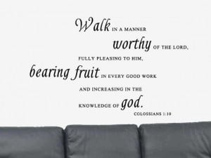 Walk in a Manner Bible Verse Quote Colossians 110 by DecalsWallArt, $ ...