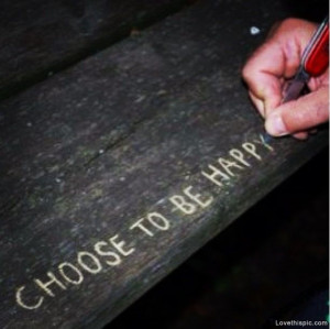 and u have to choose to overcome them and choose to love a happy ...