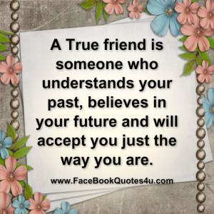 True friend is someone who understands