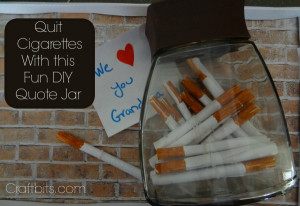 Quit Smoking Idea: Inspirational Quote Jar
