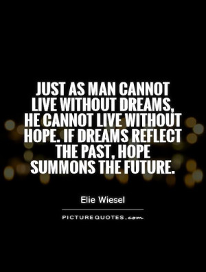 ... If dreams reflect the past, hope summons the future. Picture Quote #1