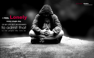 sorry for those who love me, I'm sorry that I feel lonely…