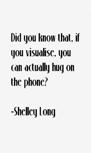 Shelley Long Quotes & Sayings