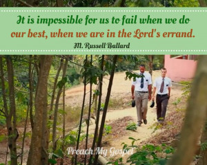 ... we do our best, when we are in the Lord's errand. - M. Russell Ballard