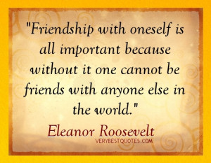 Thoughtful Friendship Quotes - Friendship with oneself is all ...