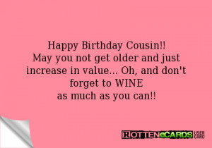 Happy Birthday Cousin!!May you not get older and just increase in ...