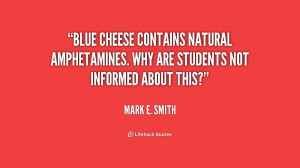 Blue cheese contains natural amphetamines. Why are students not ...