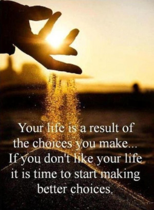 result of the choices you make change picture quote
