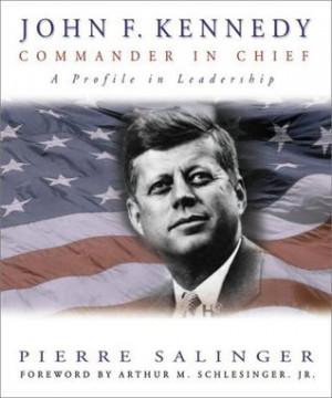 "Start by marking ""John F. Kennedy, Commander-in-Chief: a Profile in ..."