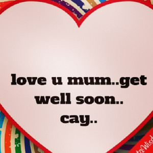 Get Well Soon Quotes For Mom Please get well soon.