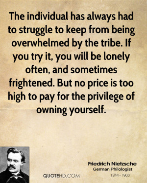 individual has always had to struggle to keep from being overwhelmed ...