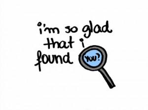 so glad that I found you