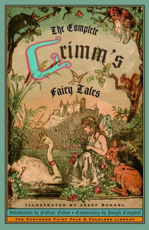 The Complete Grimm's Fairy Tales : Pantheon fairy tale & folklore ...