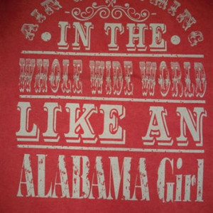 Southern Chics Funny Nothing Like a Alabama Girl Comfort Colors Girlie ...