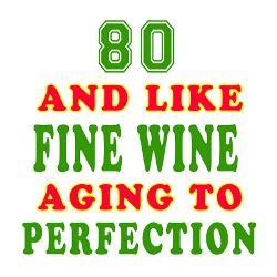 funny_80_and_like_fine_wine_birthday_greeting_card.jpg?height=250 ...