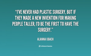 quote-Alanna-Ubach-ive-never-had-plastic-surgery-but-if-33938.png