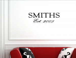 ... name centered over Est date - Vinyl wall decals quotes and sayings