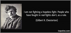 am not fighting a hopeless fight. People who have fought in real ...