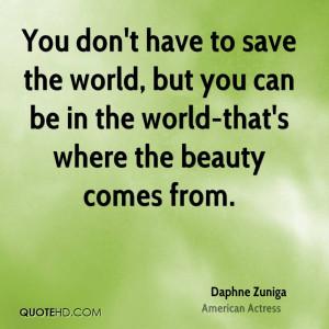 Daphne Zuniga Beauty Quotes