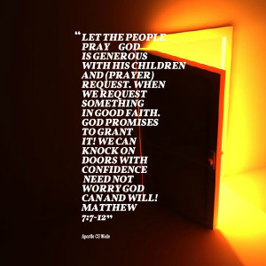 god is generous with his children and (prayer) request when we request ...
