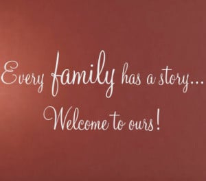 Welcome To Our Family Quotes Welcome to our family story