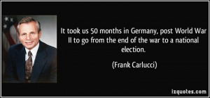 It took us 50 months in Germany, post World War II to go from the end ...