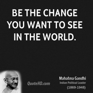 Gandhi Quotes Change You Want See ~ Mahatma Gandhi Quotes | QuoteHD