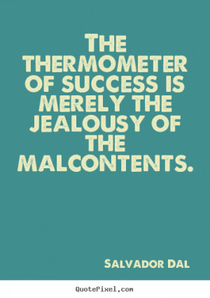 ... dalí more success quotes life quotes friendship quotes love quotes