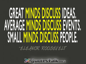 Great-minds-discuss-ideas.-Average-minds-discuss-events.-Small-minds ...