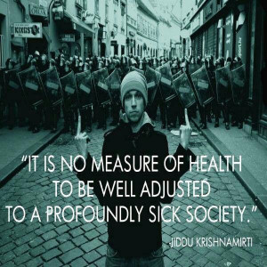 Krishnamurti (Sociology quote) Thoughts, Sick Society, Awesome Quotes ...