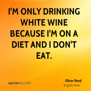 Oliver Reed Diet Quotes