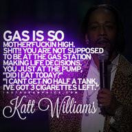 Gas Is So High Katt Williams Quote Graphic - katt williams quotes