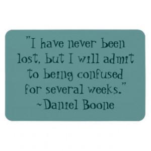 Daniel Boone Lost Quote Flexible Magnet
