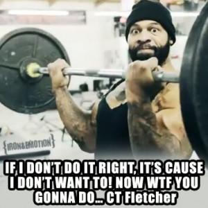 CT Fletcher: Fuck Lifting, Insanity Inspiration, Ct Fletcher Quotes ...